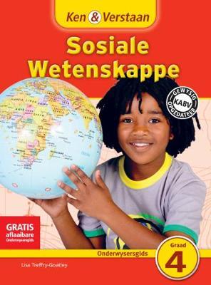 Ken & Verstaan Sosiale Wetenskappe Onderwysersgids Onderwysersgids by Lee Smith, Susan Heese