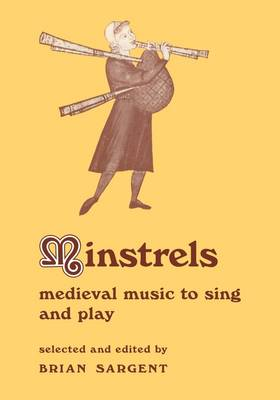 Minstrels Medieval Music to Sing and Play by Brian Sargent