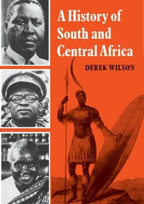 A History of South and Central Africa by Derek Wilson