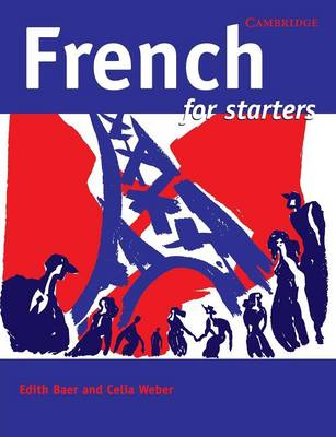 French for Starters by Edith Baer, Celia Weber