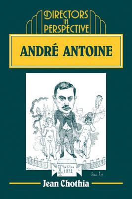 Andre Antoine by Jean Chothia