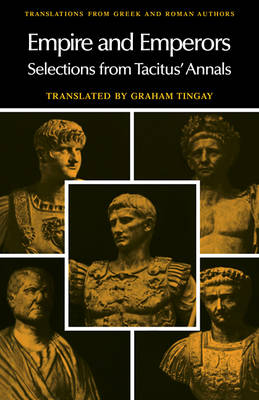 Empire and Emperors Selections from Tacitus' Annals by Cornelius Tacitus