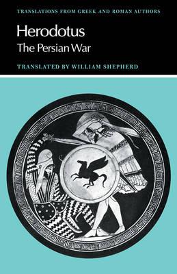 Herodotus: The Persian War by Herodotus