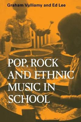 Pop, Rock and Ethnic Music in School by Graham Vulliamy