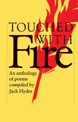 Touched with Fire An Anthology of Poems by Jack Hydes