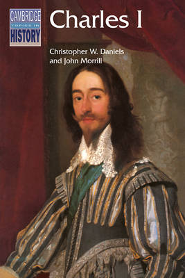 Charles I by Christopher W. Daniels, John Morrill
