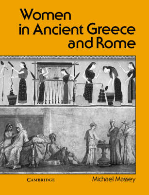 Women in Ancient Greece and Rome by Michael Massey