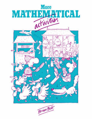 More Mathematical Activities A Resource Book for Teachers by Brian Bolt