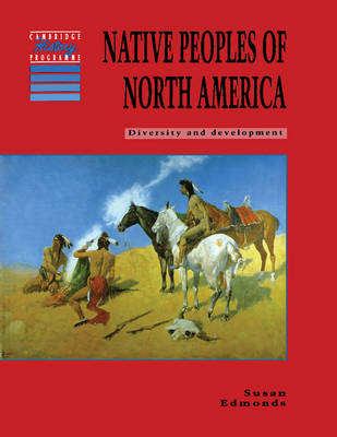 Native Peoples of North America Diversity and Development by Susan Edmonds