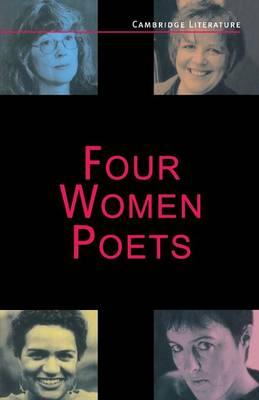 Four Women Poets Liz Lochhead, Carol Ann Duffy, Jackie Kay, Fleur Adcock by Judith Baxter