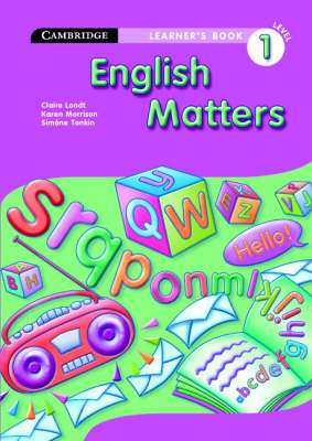 English Matters Grade 1 Learner's Book by Claire Londt, Karen Morrison, Simone Tonkin