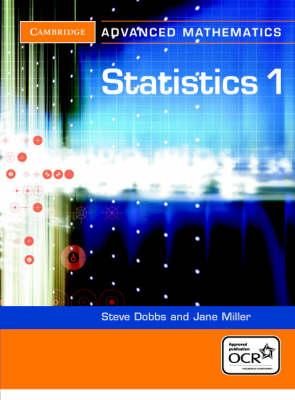 Statistics 1 for OCR by Steve Dobbs, Jane Miller