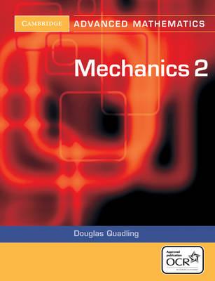 Mechanics 2 for OCR by Douglas Quadling