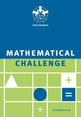 Mathematical Challenge by Tony (University of Birmingham) Gardiner
