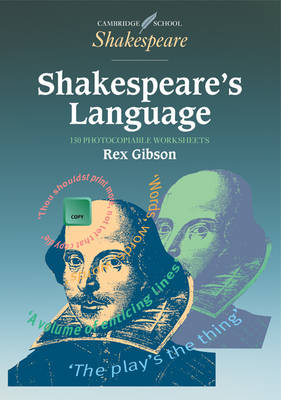 Shakespeare's Language 150 photocopiable worksheets by Rex (Dr) Gibson