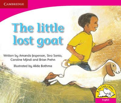 The little lost goat The little lost goat by Amanda Jesperson, Caroline Mjindi, Brian Prehn, Sive Sonto