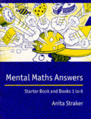 Mental Maths Answer book by Anita Straker