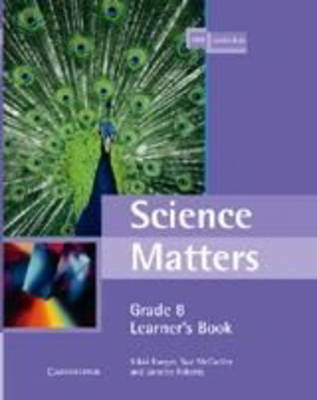 Science Matters Learner's Book Grade 8 by Nicolette Burger, Sue McCarthy, Janette Roberts