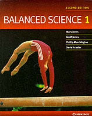 Balanced Science 1 by Mary Jones, Geoffrey Jones, Geoff Jones, Phillip Marchington