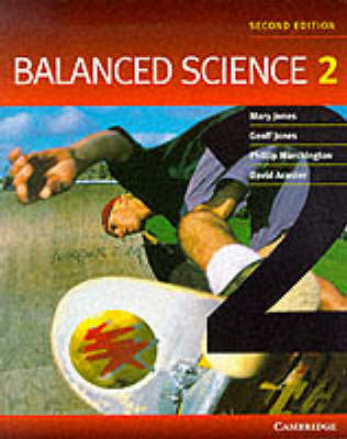 Balanced Science 2 by Mary Jones, Geoff Jones, Phillip Marchington, David Acaster