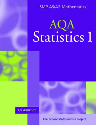 Statistics 1 for AQA by School Mathematics Project