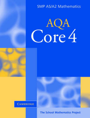 Core 4 for AQA by School Mathematics Project
