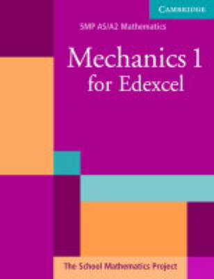 Mechanics 1 for Edexcel by School Mathematics Project