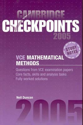 Cambridge Checkpoints VCE Mathematical Methods 2005 by Neil Duncan