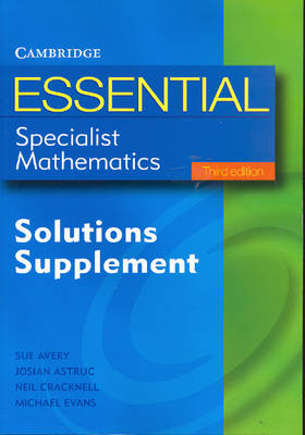 Essential Specialist Mathematics Solutions Supplement by Michael Evans, Sue Avery, Josian Astruc, Neil Cracknell