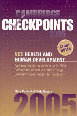 Cambridge Checkpoints VCE Health and Human Development 2005 by Mary (Eumemmering Secondary College) McLeish, Sally Rogers