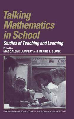 Talking Mathematics in School Studies of Teaching and Learning by Magdalene Lampert