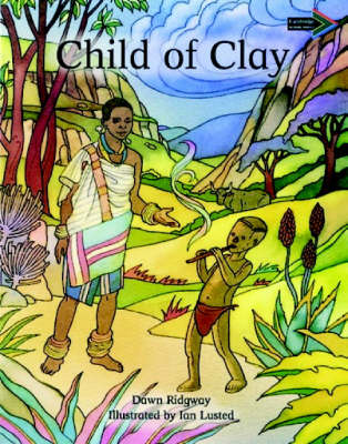Child of Clay South African edition A traditional Venda tal by Dawn Ridgway