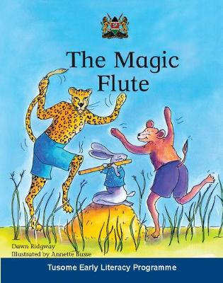 The Magic Flute South African edition A Traditional Tale from the Bemba and Tonga People of Zimbabwe by Dawn Ridgway