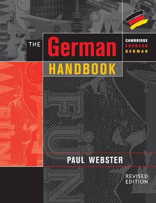 The German Handbook Your Guide to Speaking and Writing German by Paul Webster