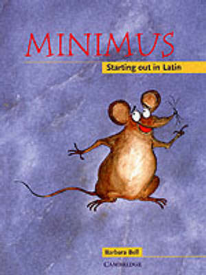 Minimus Pupil's Book Starting out in Latin by Barbara Bell