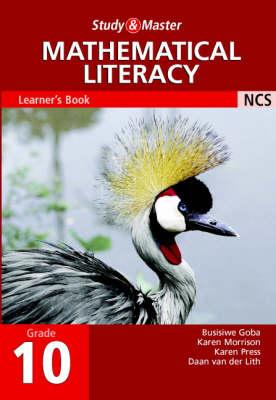 Study and Master Mathematical Literacy Grade 10 Learner's Book by Busisiwe Goba, Karen Morrison, Karen Pree, Daan van der Lith