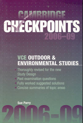 Cambridge Checkpoints VCE Outdoor and Environmental Studies 2006-11 by Sue (Victorian Outdoor Education Association) Parry
