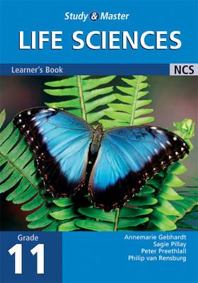 Study and Master Life Sciences Grade 11 Learner's Book by Annemarie Gebhardt, Peter Preethlall, Sagie Pillay, Philip van Rensburg