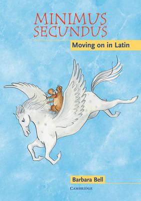 Minimus Secundus Audio CD by Barbara (Clifton High School) Bell