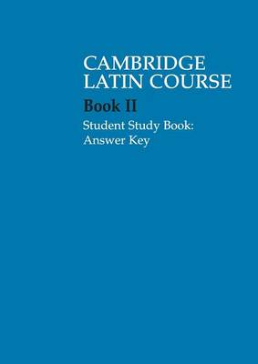 Cambridge Latin Course 2 Student Study Book Answer Key by Cambridge School Classics Project