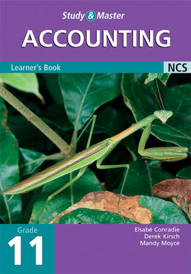 Study and Master Accounting Grade 11 Learner's Book by Elsabe Conradie, Derek Kirsch, Mandy Moyce