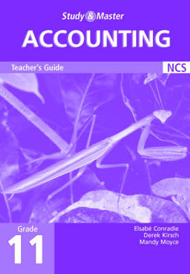 Study and Master Accounting Grade 11 Teacher's Guide by Elsabe Conradie, Derek Kirsch, Mandy Moyce