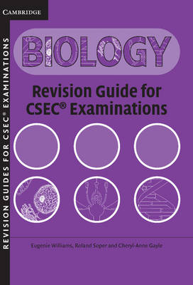 Biology Revision Guide for CSEC (R) Examinations by Roland Soper, Eugenie Williams, Cheryl-Anne Gayle