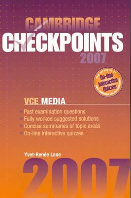 Cambridge Checkpoints VCE Media 2007 by Yvet-Renee (Carwatha College) Lane