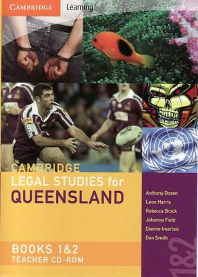 Cambridge Legal Studies for Queensland Books 1 and 2 Teacher CD-ROM by Anthony Dosen, Leon Harris, Rebecca Brock, Johanna Field