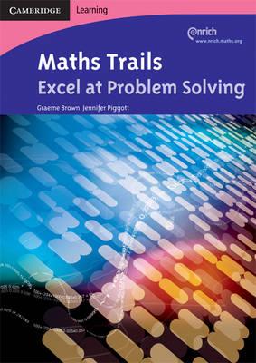 Maths Trails Excel at Problem Solving by Jennifer Piggott, Graeme Brown, Liz Pumfrey