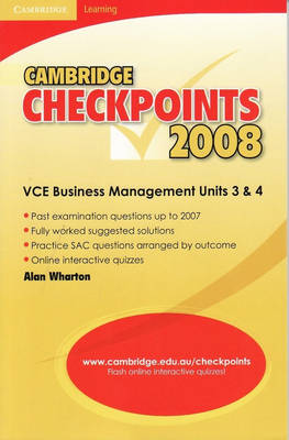 Cambridge Checkpoints VCE Business Management Units 3 and 4 2008 by Alan Wharton