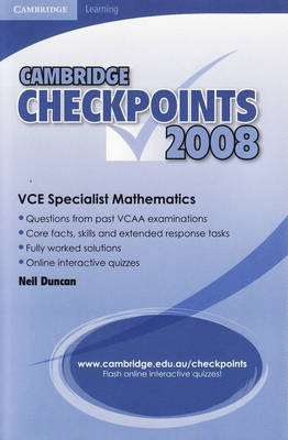Cambridge Checkpoints VCE Specialist Mathematics 2008 by Neil Duncan