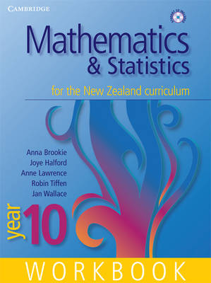Mathematics and Statistics for the New Zealand Curriculum Year 10 First Edition Workbook and Student CD-ROM by Anna Brookie, Anne Lawrence, Joye Halford, Robin Tiffen
