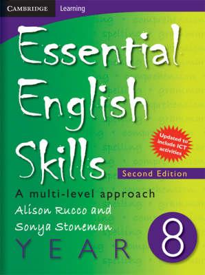 Essential English Skills Year 8 A multi-level approach by Alison Rucco, Sonya Stoneman